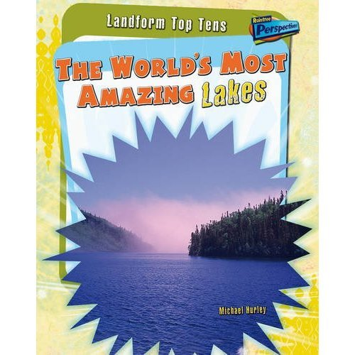 The World's Most Amazing Lakes (Landform Top Tens)
