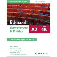 Edexcel A2 Government & Politics Student Unit Guide New Edition: Unit 4B Other Ideological Traditions