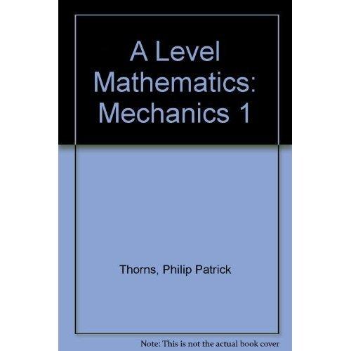 A Level Mathematics: Mechanics 1