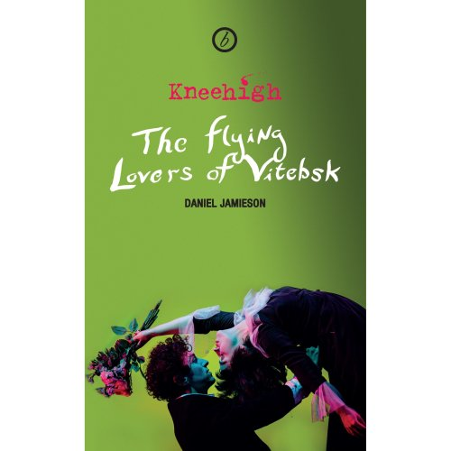 The Flying Lovers of Vitebsk (Oberon Modern Plays)