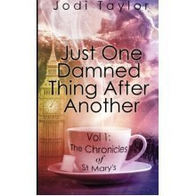 Just One Damned Thing After Another: Volume 1 (The Chronicles of St. Mary's series)