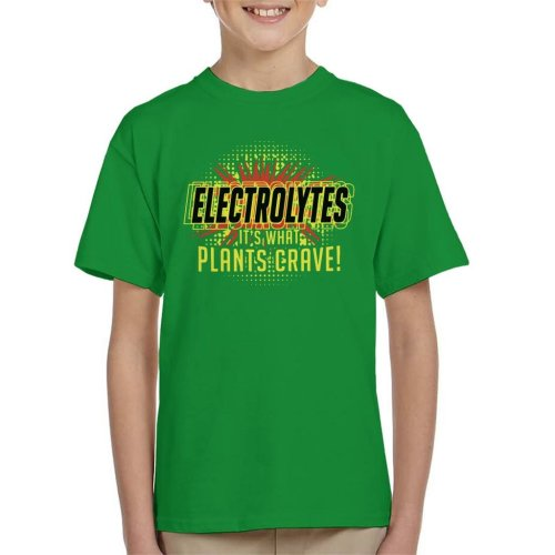 Electrolytes Its What Plants Crave Idiocracy Kid's T-Shirt