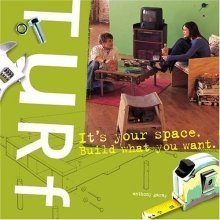 Turf: It's Your Space, Build What You Want