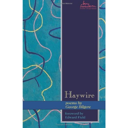 Haywire: Poems by George Bilgere (May Swenson Poetry Awards)