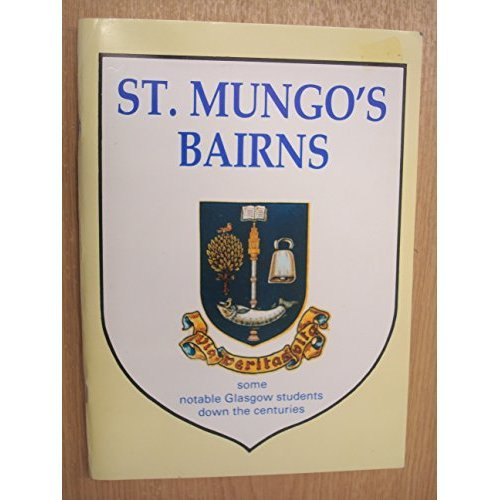 St. Mungo's Bairns: Some Notable Glasgow University Students Down the Centuries