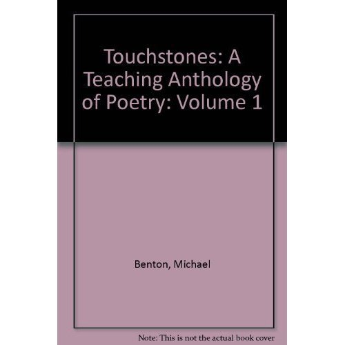 Touchstones: A Teaching Anthology of Poetry: Volume 1
