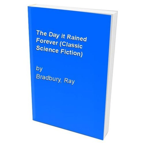 The Day it Rained Forever (Classic Science Fiction)
