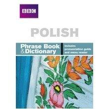 Bbc Polish Phrasebook and Dictionary