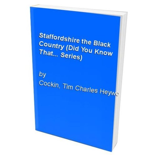 Staffordshire the Black Country (Did You Know That... Series)