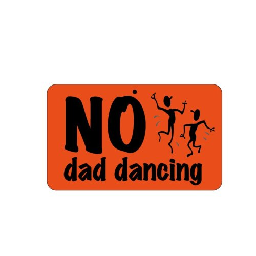 Fun Sign - No Dad Dancing