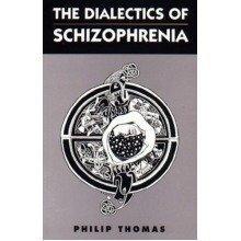 The Dialectics of Schizophrenia