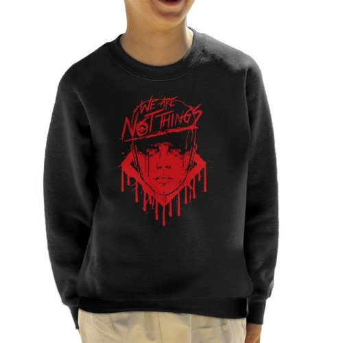 Mad Max We Are Not Things Kid's Sweatshirt