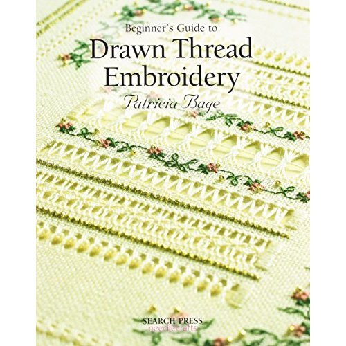 Beginner's Guide to Drawn Thread Embroidery (Beginner's Guide to Needlecrafts)